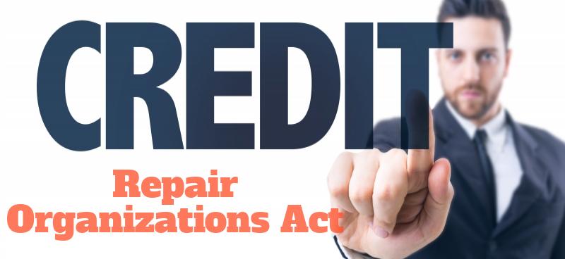 credit repair organizations act